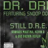 Dr. Dre - Still D.R.E. (Stavros Martina, Kevin D, & Gio Brown Remix)
