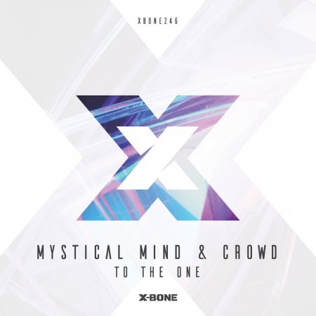 Mystical Mind & Crowd - To The One (Extended Mix)