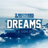 2 Brothers On The 4th Floor - Dreams (ArtBasses & Oski Bootleg)
