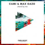Max Oazo ft. CAMI - Stand By Me (The Distance & Igi Remix)