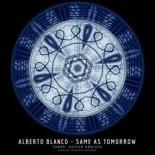 Alberto Blanco - Same As Tomorrow (Savvas Remix)