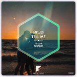 Mewes - Tell Me (Original Mix)