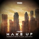 Neelix - Make Up (Memento Mori Vs Flash Jack Remix)