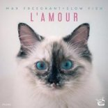 Max Freegrant & Slow Fish - L\'amour (Extended Mix)