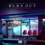 Martin Garrix & Justin Mylo Ft. Dewain Whitmore - Burn Out  (Magentium Remix)
