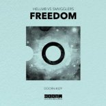 HELLM8 Vs. SMVGGLERS - Freedom (Extended Mix)