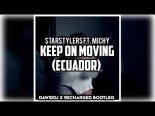 Starstylers Ft. Michy - Keep on Moving (Ecuador) (DawidDJ & ReCharged Bootleg 2019)