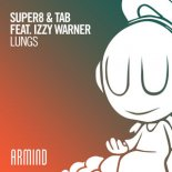 Super8 & Tab feat. Izzy Warner - Lungs (Extended Mix)