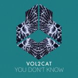 Vol2Cat - You Don\'t Know