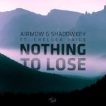 Airmow & Shadowkey - Nothing To Lose (ft. Chelsea Paige) (Theemotion Reggae Remix)