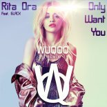 Rita Ora feat. 6LACK - Only Want You (Wuqoo Remix) [Extended Mix]