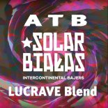 Solar & Białas Ft. ATB - Intercontinental Bajers (LUCRAVE Blend)