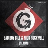 Bad Boy Bill, Nick Rockwell - Oye Mami (Original Mix)