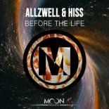 Allzwell & Hiss - Before The Life (Original Mix)