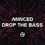 Minced - Drop The Bass (Original Mix)