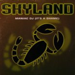 SKYLAND - Maniac DJ (It's A Shame) (Sky Radio Edit)