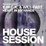 E.M.C.K. & Will Fast - Heart In My Hands (Original Mix)