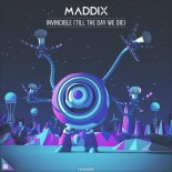 Maddix feat. Michael Jo - Invincible (Till The Day We Die) (Original Mix)