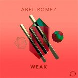 Abel Romez - Weak (Extended Mix)