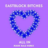 Eastblock Bitches - All In (Mark Bale Extended Remix)