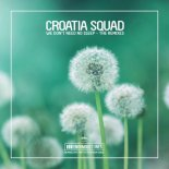 Croatia Squad - We Don\'t Need No Sleep (Frey Remix)