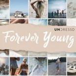 UNDRESSD - Forever Young (Progressive House Bootleg)