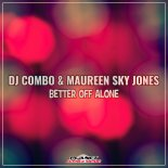 Dj Combo & Maureen Sky Jones - Better Off Alone (Stephan F Remix)