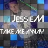 Jessie M - Take Me Away (S.B.P Bootleg)