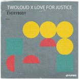 twoloud, Love For Justice - Everybody (Extended Mix)