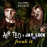 Air Teo & Jay Lock - Freak It (Jay Lock Mix)