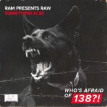 RAM Presents RAW - Something Else (Extended Mix)