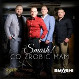 SMASH! - Co zrobic mam (Extended)