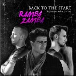 Ramba Zamba feat. Jason Anousheh - Back to the Start (Extended Mix)