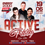 Energy 2000 (Katowice) - ACTIVE FRIDAY pres. Deepush D-Wave Triks FB LIVE (19.06.2020)