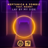 Neptunica & Zombic feat. Marmy - Lay by My Side (Original Mix)