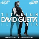 David Guetta feat. Sia - Titanium (Denis Bravo & Max Roven Radio Edit)