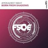 Amos & Riot Night - Born From Shadows (Extended Mix)