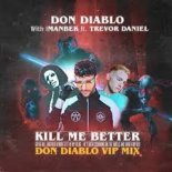 Don Diablo & Imanbek feat. Trevor Daniel - Kill Me Better (Don Diablo VIP Mix)