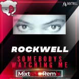 Rockwell - Somebodys Watching Me (Mixtrell Remix Radio Edit)