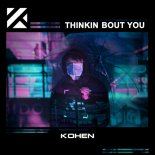 Kohen - Thinkin Bout You (Radio Edit)