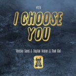 Robbie Seed & Digital Vision & That Girl - I Choose You (Original Mix)