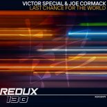 Victor Special & Joe Cormack - Last Chance For The World (Extended Mix)