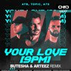 ATB x Topic x A7S - Your Love (9PM) (Butesha & Arteez Radio Edit)