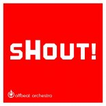 Offbeat Orchestra - Shout (Radio Edit)