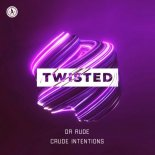 Dr. Rude & Crude Intentions - Twisted (Extended Mix)