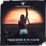 Equalizerz and Nu-Clear - Irresistible (Original Mix)